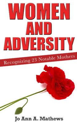 Women and Adversity - Recognizing 23 Notable Mothers