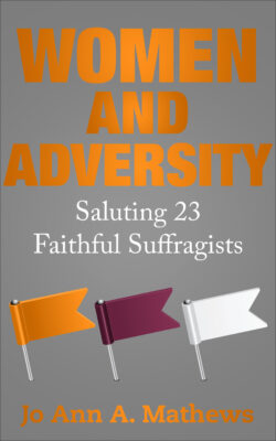 Women and adversity, Saluting 23 Faithful Suffragists